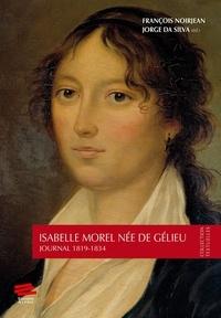 Jorge Miguel Ferreira Da Silva et François Noirjean - Isabelle Morel née de Gélieu - Journal 1819-1834.