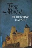 Jorge Molist - El retorno cataro.