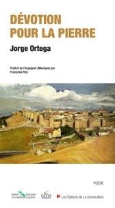 Jorge Ortega - Dévotion pour la pierre.