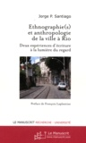 Jorge-P Santiago - Ethnographie(s) et anthropologie de la ville à Rio - Deux expériences d'écriture à la lumière du regard.