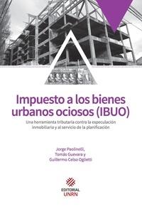Jorge Paolinelli et Tomás Guevara - Impuesto a los bienes urbanos ociosos - Una herramienta tributaria contra la especulación inmobiliaria y al servicio de la planificación.