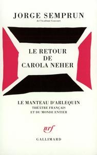 Jorge Semprun - Le retour de Carola Neher.