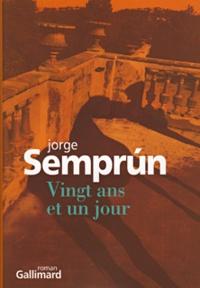 Jorge Semprun - Vingt ans et un jour.