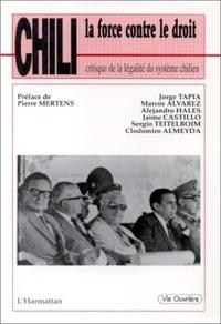 Jorge Tapia - Chili - La force contre le droit critique da la légalité du système chilien.