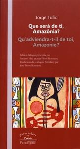 Jorge Tufic - Qu'adviendra-t-il de toi, Amazonie ?.