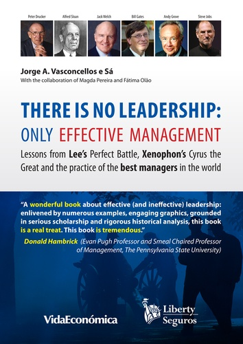 There is no leadership: only effective management. Lessons from Lee's Perfect Battle, Xenophon's Cyrus the Great and the practice of the best managers in the world