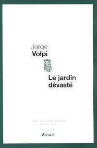 Jorge Volpi - Le jardin dévasté.