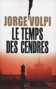 Jorge Volpi - Le temps des cendres.