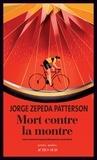 Jorge Zepeda Patterson - Mort contre la montre.