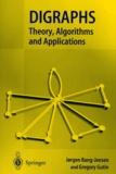 Jorgen Bang-Jensen et Gregory Gutin - Digraphs - Theory, Algorithms and Applications.
