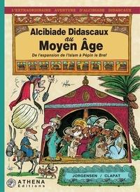 Jorgensen et  Clapat - Alcibiade Didascaux au Moyen Âge – Tome II - De l'expansion de l'Islam à Pépin le Bref.