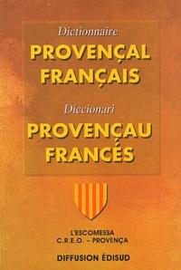 Ucareoutplacement.be Dictionnaire provençal-français : Diccionari provençau-francès - L'Escomessa Creo-Provença (Section régionale de l'IEO) Image