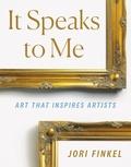 Jori Finkel - It speaks to me art that inspires artists /anglais.