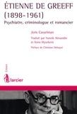 Joris Casselman et Christian Debuyst - Etienne De Greeff (1898-1961) - Psychiatre, criminologue et romancier.