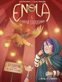 Joris Chamblain et Lucile Thibaudier - Enola et les animaux extraordinaires Tome 6 : Le Griffon qui avait une araignée au plafond.
