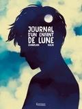 Joris Chamblain et Anne-Lise Nalin - Journal d'un enfant de Lune.