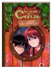 Joris Chamblain et Aurélie Neyret - Les carnets de Cerise et Valentin.