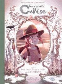 Joris Chamblain - Les Carnets de Cerise T05 - Des premières neiges aux perséides.