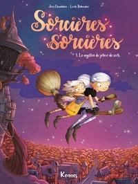 Joris Chamblain et Lucile Thibaudier - Sorcières Sorcières T01 - Le Mystère du jeteur de sorts - Version BD.