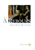 Joris-Karl Huysmans - A rebours.