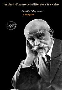 Joris-Karl Huysmans - Joris-Karl Huysmans l'intégrale : Œuvres complètes avec illustrations et annexes.