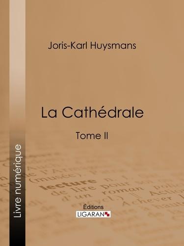 Joris Karl Huysmans - La Cathédrale - Tome II.