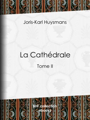 La Cathédrale. Tome II