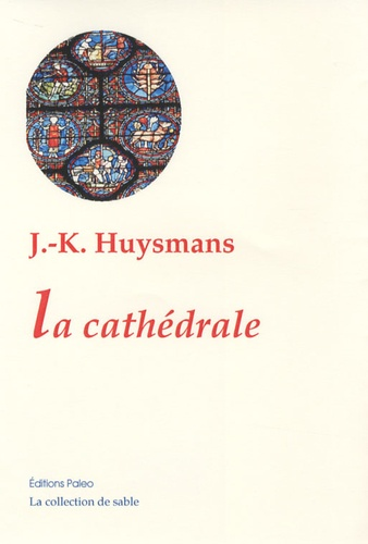 Joris-Karl Huysmans - La cathédrale.
