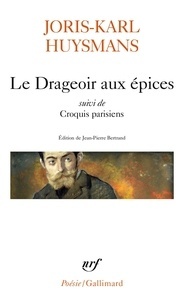 Livres audio gratuits torrents Le Drageoir aux épices suivi de Croquis parisiens RTF DJVU in French par Joris-Karl Huysmans