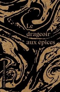 Joris-Karl Huysmans et Adèle Massard - Le drageoir aux épices.
