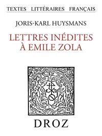 Joris-Karl Huysmans et Pierre Lambert - Lettres inédites à Emile Zola.