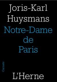 Joris-Karl Huysmans - Notre Dame de Paris et autres cathédrales.