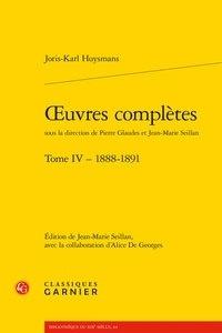 Joris-Karl Huysmans - Oeuvres complètes - Tome 4 (1888-1891).