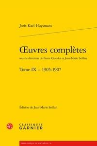 Joris-Karl Huysmans - Oeuvres complètes - Tome 9, 1905-1907.