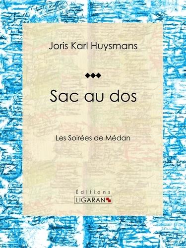 Joris Karl Huysmans et  Ligaran - Sac au dos - Les Soirées de Médan.