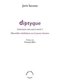 Joris Lacoste - Diptyque - Comment cela est-il arrivé ? Nouvelles révélations sur le jeune homme.
