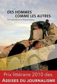 Joris Luyendijk - Des hommes comme les autres - Correspondants au Moyen-Orient.
