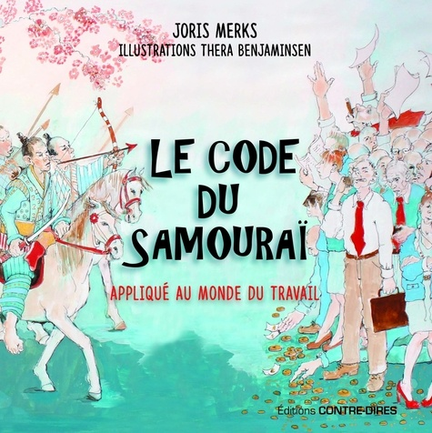 Joris Merk - Le code du samouraï - La voie du guerrier dans le monde numérique de l'entreprise du XXIe siècle.