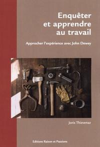 Joris Thievenaz - Enquêter et apprendre au travail - Approcher l'expérience avec John Dewey.