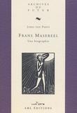 Joris Van Parys - Frans Masereel - Une biographie.