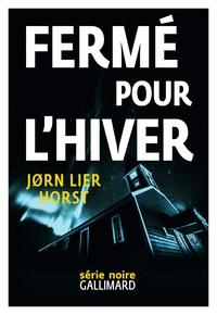 Jorn Lier Horst et Céline Romand-Monnier - Une enquête de William Wisting  : Fermé pour l'hiver.