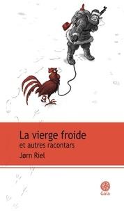 Jorn Riel - La vierge froide et autres racontars.