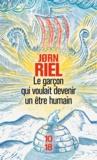 Jorn Riel - Le garçon qui voulait devenir un être humain.