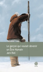 Jorn Riel - Le garçon qui voulait devenir un Etre Humain.