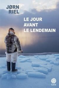 Jorn Riel - Le Jour avant le lendemain.