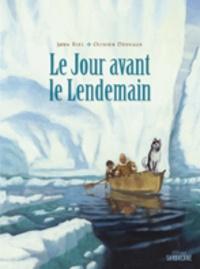 Jorn Riel et Olivier Desvaux - Le Jour avant le Lendemain.
