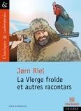 Jorn Riel - Les racontars arctiques  : La Vierge froide et autres racontars.
