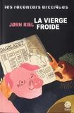 Jorn Riel - Les racontars arctiques  : La vierge froide - Et autres racontars.