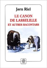 Jorn Riel - Les racontars arctiques  : Le canon de Lasselille et autres racontars.