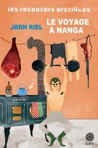 Jorn Riel - Les racontars arctiques  : Le voyage à Nanga - Un racontar exceptionnellement long.